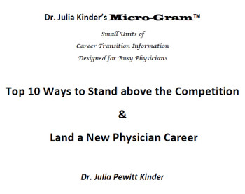 Dr. Julia Kinder's MICRO-GRAM™ Top 10 Ways to Stand Above the Competition - Career Advice and Tips for Doctors by Dr. Julia Kinder, a leading Physician Career Transition Consultant